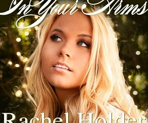 Rachel Holder, 'In Your Arms' – Song Review